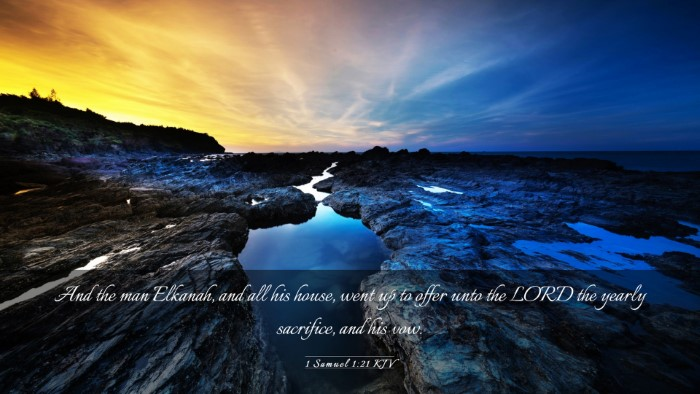 Picture 03 - 1 Samuel 1:21 KJV Desktop Wallpaper - And the man Elkanah, and all his house, went up - Desktop Bible Verse Wallpaper