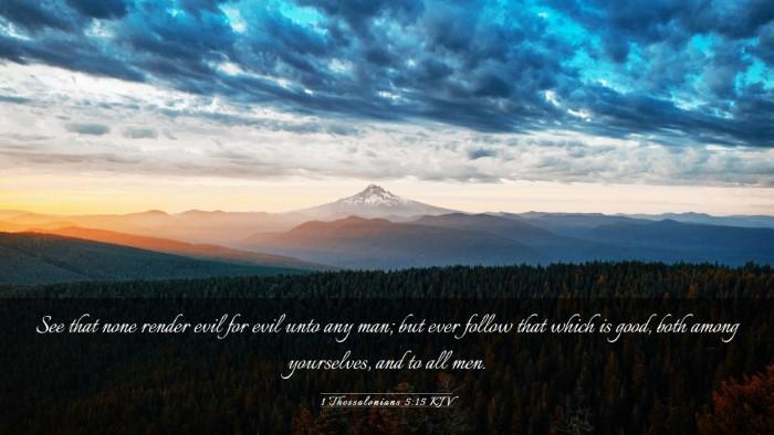 Picture 03 - 1 Thessalonians 5:15 KJV Desktop Wallpaper - See that none render evil for evil unto any man; - Desktop Bible Verse Wallpaper