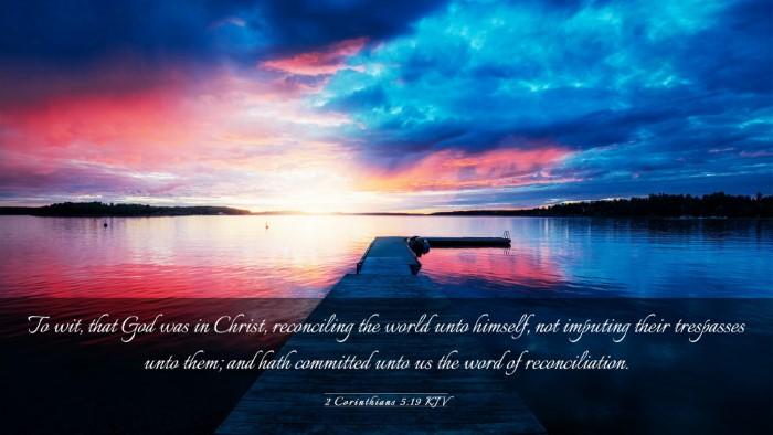 Picture 03 - 2 Corinthians 5:19 KJV Desktop Wallpaper - To wit, that God was in Christ, reconciling the - Desktop Bible Verse Wallpaper