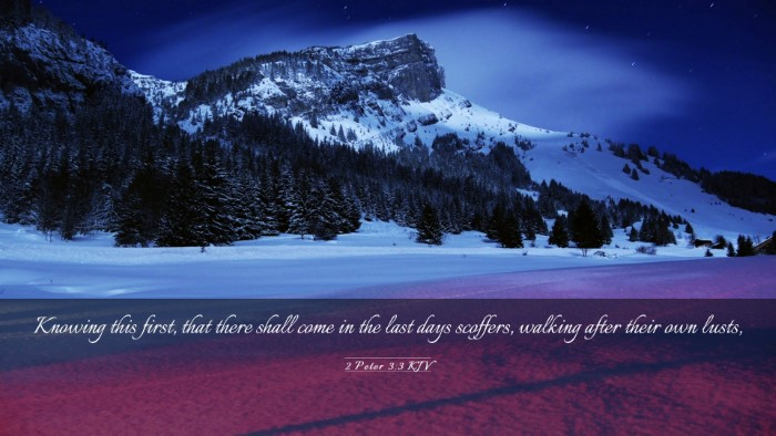 Picture 03 - 2 Peter 3:3 KJV Desktop Wallpaper - Knowing this first, that there shall come in the - Desktop Bible Verse Wallpaper