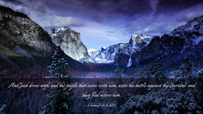 Picture 03 - 2 Samuel 10:13 KJV Desktop Wallpaper - And Joab drew nigh, and the people that were with - Desktop Bible Verse Wallpaper