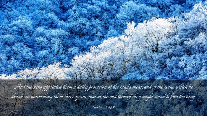 Picture 03 - Daniel 1:5 KJV Desktop Wallpaper - And the king appointed them a daily provision of - Desktop Bible Verse Wallpaper