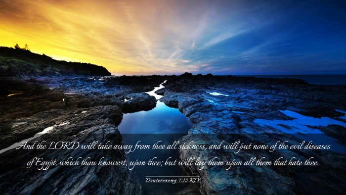 Picture 03 - Deuteronomy 7:15 KJV Desktop Wallpaper - And the LORD will take away from thee all - Desktop Bible Verse Wallpaper