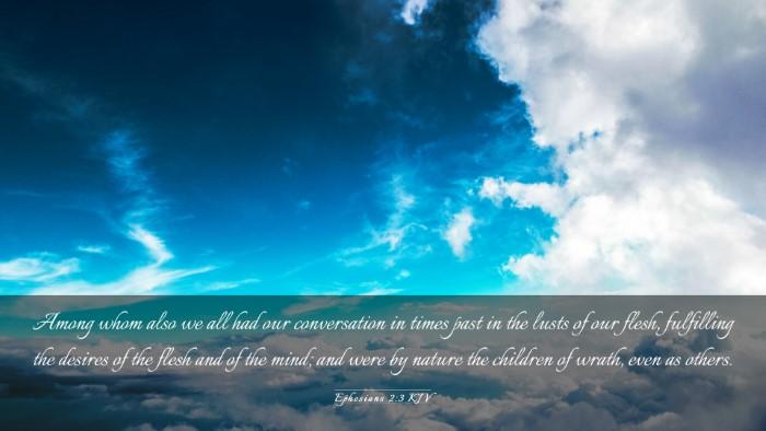 Picture 03 - Ephesians 2:3 KJV Desktop Wallpaper - Among whom also we all had our conversation in - Desktop Bible Verse Wallpaper