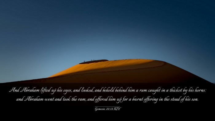 Picture 03 - Genesis 22:13 KJV Desktop Wallpaper - And Abraham lifted up his eyes, and looked, and - Desktop Bible Verse Wallpaper