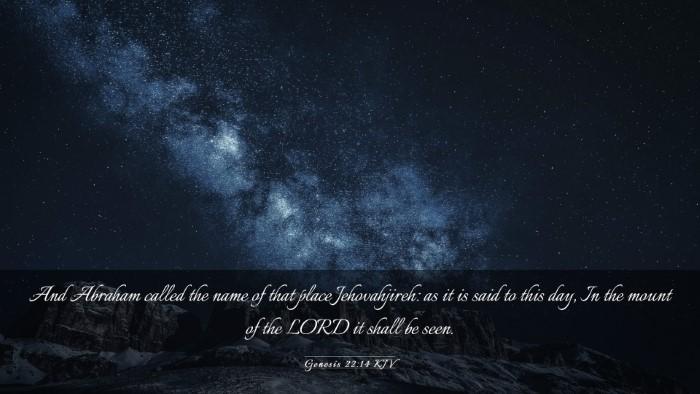 Picture 03 - Genesis 22:14 KJV Desktop Wallpaper - And Abraham called the name of that place - Desktop Bible Verse Wallpaper