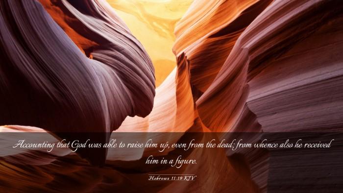 Picture 03 - Hebrews 11:19 KJV Desktop Wallpaper - Accounting that God was able to raise him up, - Desktop Bible Verse Wallpaper