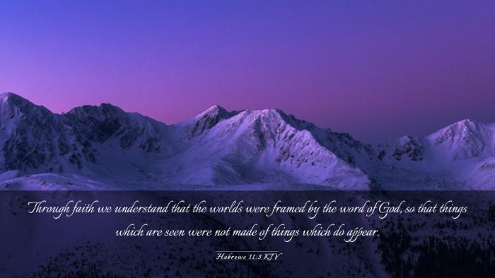 Picture 03 - Hebrews 11:3 KJV Desktop Wallpaper - Through faith we understand that the worlds were - Desktop Bible Verse Wallpaper