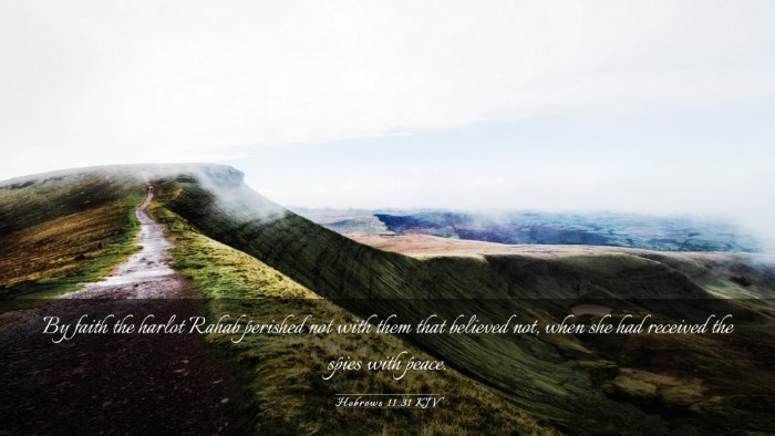 Picture 03 - Hebrews 11:31 KJV Desktop Wallpaper - By faith the harlot Rahab perished not with them - Desktop Bible Verse Wallpaper