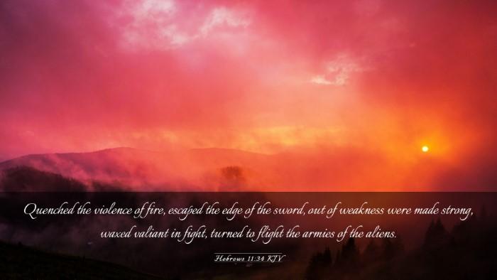 Picture 03 - Hebrews 11:34 KJV Desktop Wallpaper - Quenched the violence of fire, escaped the edge - Desktop Bible Verse Wallpaper
