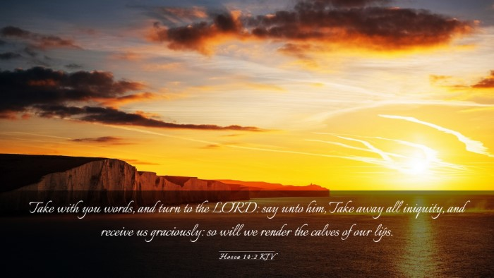 Picture 03 - Hosea 14:2 KJV Desktop Wallpaper - Take with you words, and turn to the LORD: say - Desktop Bible Verse Wallpaper
