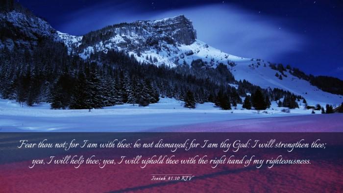Picture 03 - Isaiah 41:10 KJV Desktop Wallpaper - Fear thou not; for I am with thee: be not - Desktop Bible Verse Wallpaper