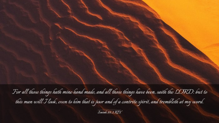 Picture 03 - Isaiah 66:2 KJV Desktop Wallpaper - For all those things hath mine hand made, and all - Desktop Bible Verse Wallpaper