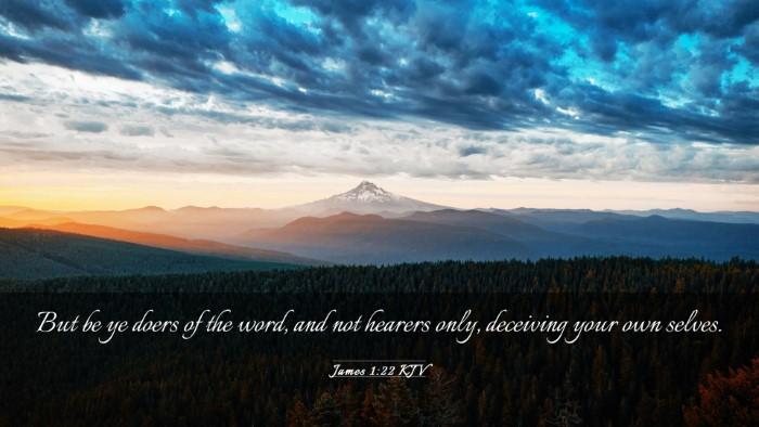 Picture 03 - James 1:22 KJV Desktop Wallpaper - But be ye doers of the word, and not hearers - Desktop Bible Verse Wallpaper