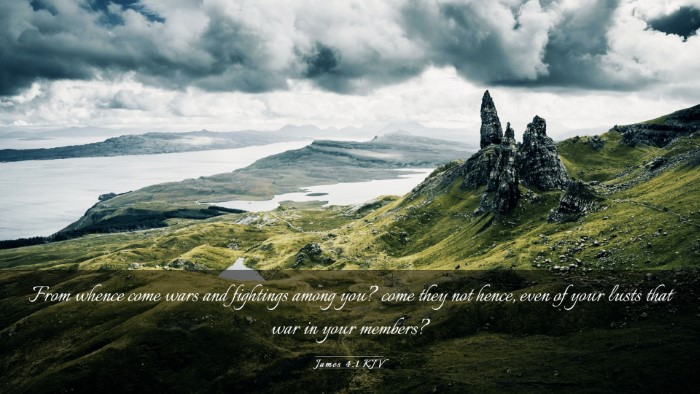 Picture 03 - James 4:1 KJV Desktop Wallpaper - From whence come wars and fightings among you? - Desktop Bible Verse Wallpaper