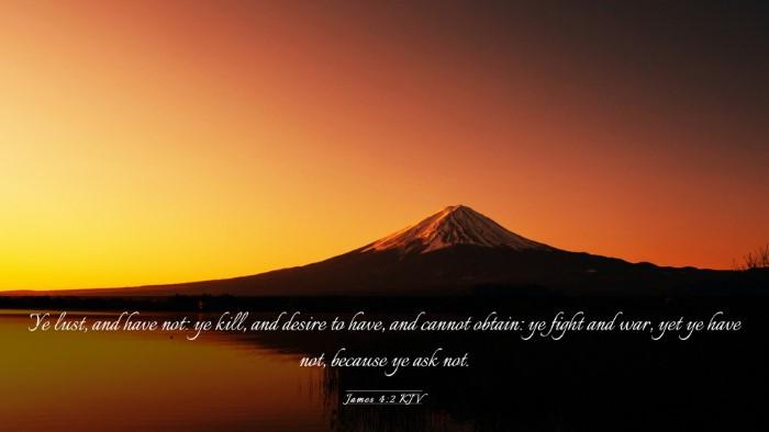Picture 03 - James 4:2 KJV Desktop Wallpaper - Ye lust, and have not: ye kill, and desire to - Desktop Bible Verse Wallpaper