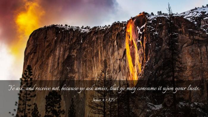 Picture 03 - James 4:3 KJV Desktop Wallpaper - Ye ask, and receive not, because ye ask amiss, - Desktop Bible Verse Wallpaper