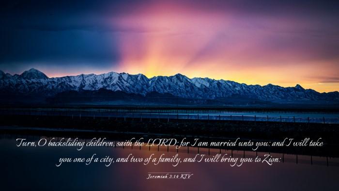 Picture 03 - Jeremiah 3:14 KJV Desktop Wallpaper - Turn, O backsliding children, saith the LORD; for - Desktop Bible Verse Wallpaper