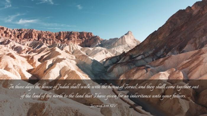 Picture 03 - Jeremiah 3:18 KJV Desktop Wallpaper - In those days the house of Judah shall walk with - Desktop Bible Verse Wallpaper