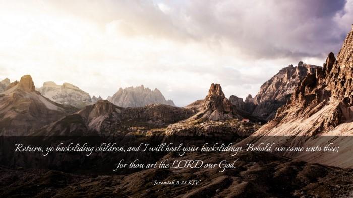 Picture 03 - Jeremiah 3:22 KJV Desktop Wallpaper - Return, ye backsliding children, and I will heal - Desktop Bible Verse Wallpaper