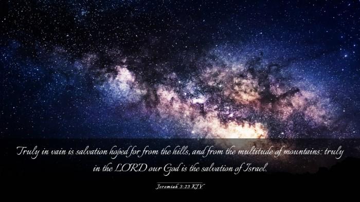 Picture 03 - Jeremiah 3:23 KJV Desktop Wallpaper - Truly in vain is salvation hoped for from the - Desktop Bible Verse Wallpaper