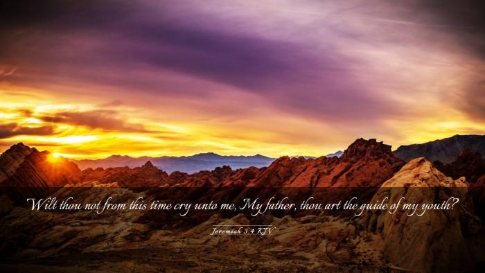 Picture 03 - Jeremiah 3:4 KJV Desktop Wallpaper - Wilt thou not from this time cry unto me, My - Desktop Bible Verse Wallpaper