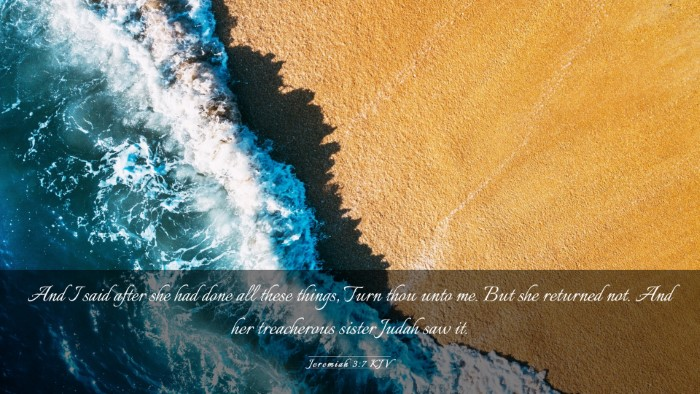 Picture 03 - Jeremiah 3:7 KJV Desktop Wallpaper - And I said after she had done all these things, - Desktop Bible Verse Wallpaper