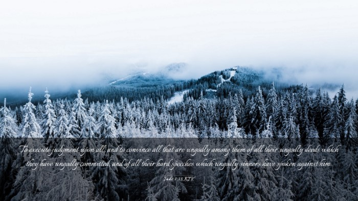 Picture 03 - Jude 1:15 KJV Desktop Wallpaper - To execute judgment upon all, and to convince all - Desktop Bible Verse Wallpaper