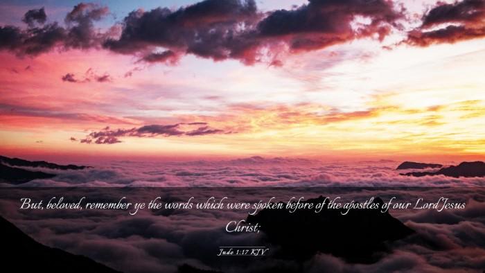 Picture 03 - Jude 1:17 KJV Desktop Wallpaper - But, beloved, remember ye the words which were - Desktop Bible Verse Wallpaper