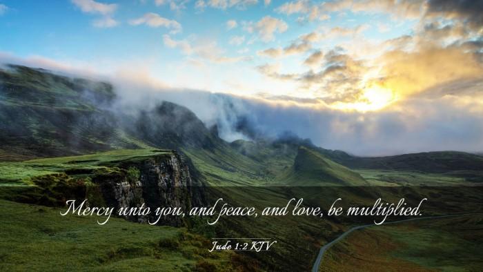 Picture 03 - Jude 1:2 KJV Desktop Wallpaper - Mercy unto you, and peace, and love, be - Desktop Bible Verse Wallpaper