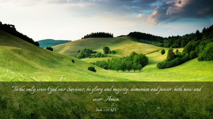 Picture 03 - Jude 1:25 KJV Desktop Wallpaper - To the only wise God our Saviour, be glory and - Desktop Bible Verse Wallpaper