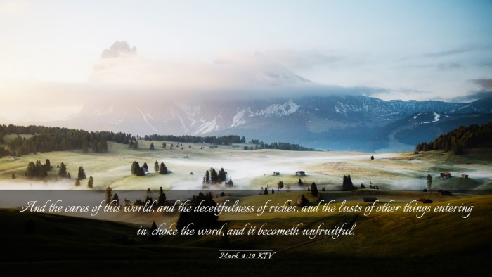 Picture 03 - Mark 4:19 KJV Desktop Wallpaper - And the cares of this world, and the - Desktop Bible Verse Wallpaper