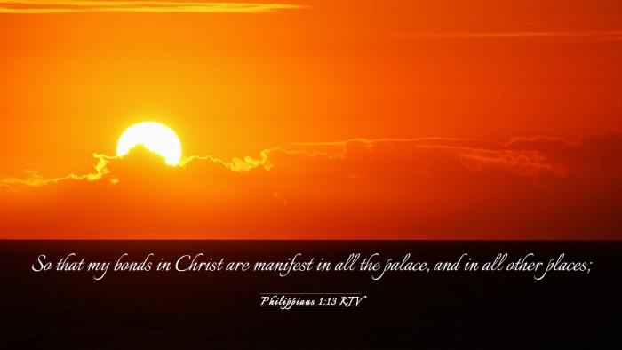 Picture 03 - Philippians 1:13 KJV Desktop Wallpaper - So that my bonds in Christ are manifest in all - Desktop Bible Verse Wallpaper