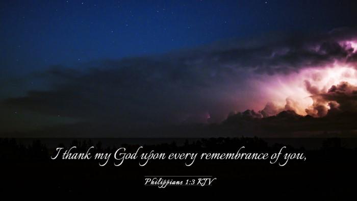 Picture 03 - Philippians 1:3 KJV Desktop Wallpaper - I thank my God upon every remembrance of - Desktop Bible Verse Wallpaper