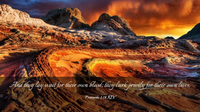 Picture 03 - Proverbs 1:18 KJV Desktop Wallpaper - And they lay wait for their own blood; they lurk - Desktop Bible Verse Wallpaper