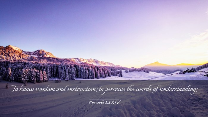 Picture 03 - Proverbs 1:2 KJV Desktop Wallpaper - To know wisdom and instruction; to perceive the - Desktop Bible Verse Wallpaper