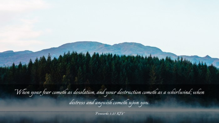 Picture 03 - Proverbs 1:27 KJV Desktop Wallpaper - When your fear cometh as desolation, and your - Desktop Bible Verse Wallpaper