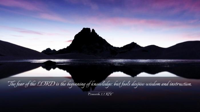 Picture 03 - Proverbs 1:7 KJV Desktop Wallpaper - The fear of the LORD is the beginning of - Desktop Bible Verse Wallpaper