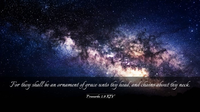 Picture 03 - Proverbs 1:9 KJV Desktop Wallpaper - For they shall be an ornament of grace unto thy - Desktop Bible Verse Wallpaper
