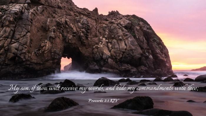 Picture 03 - Proverbs 2:1 KJV Desktop Wallpaper - My son, if thou wilt receive my words, and hide - Desktop Bible Verse Wallpaper