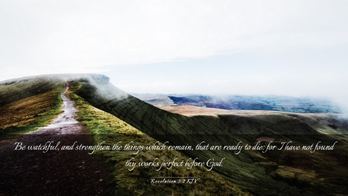 Picture 03 - Revelation 3:2 KJV Desktop Wallpaper - Be watchful, and strengthen the things which - Desktop Bible Verse Wallpaper