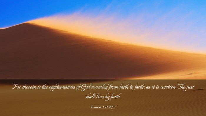 Picture 03 - Romans 1:17 KJV Desktop Wallpaper - For therein is the righteousness of God revealed - Desktop Bible Verse Wallpaper