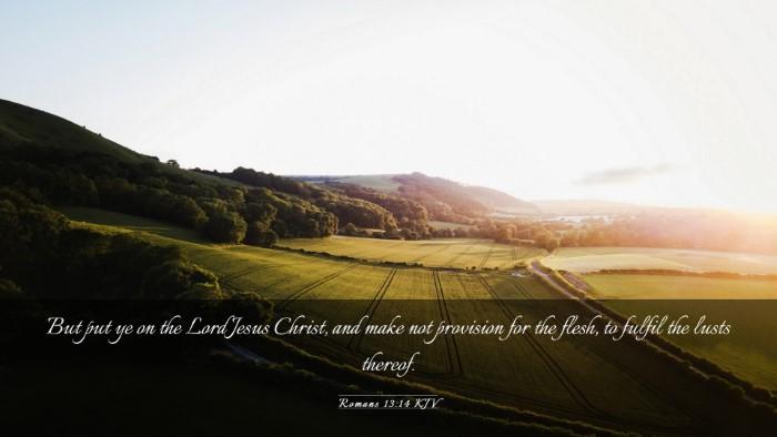 Picture 03 - Romans 13:14 KJV Desktop Wallpaper - But put ye on the Lord Jesus Christ, and make not - Desktop Bible Verse Wallpaper