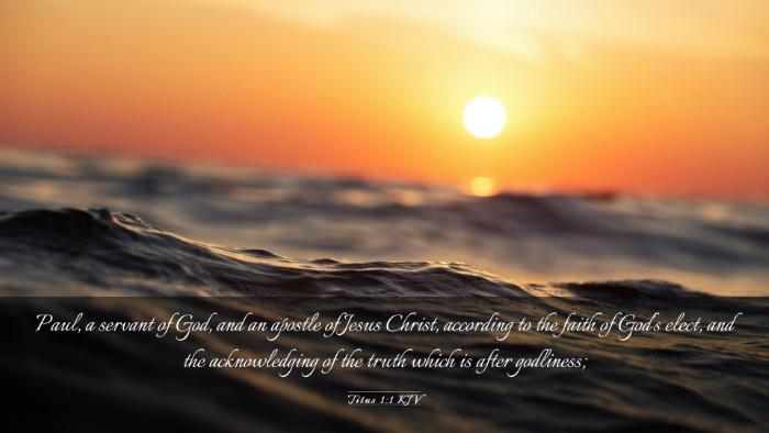 Picture 03 - Titus 1:1 KJV Desktop Wallpaper - Paul, a servant of God, and an apostle of Jesus - Desktop Bible Verse Wallpaper
