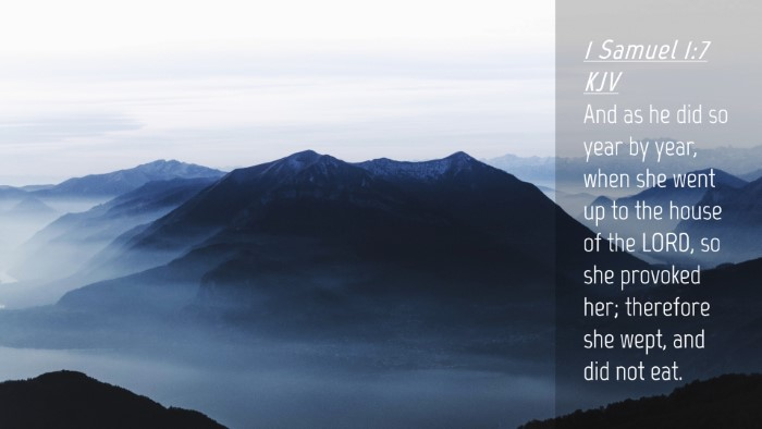 Picture 04 - 1 Samuel 1:7 KJV Desktop Wallpaper - And as he did so year by year, when she went up - Desktop Bible Verse Wallpaper