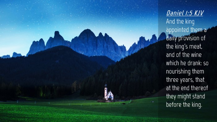 Picture 04 - Daniel 1:5 KJV Desktop Wallpaper - And the king appointed them a daily provision of - Desktop Bible Verse Wallpaper