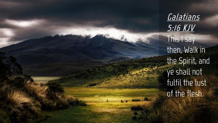 Picture 04 - Galatians 5:16 KJV Desktop Wallpaper - This I say then, Walk in the Spirit, and ye shall - Desktop Bible Verse Wallpaper