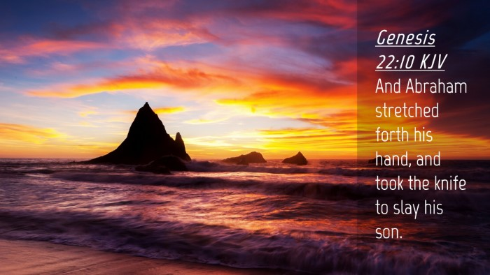 Picture 04 - Genesis 22:10 KJV Desktop Wallpaper - And Abraham stretched forth his hand, and took - Desktop Bible Verse Wallpaper
