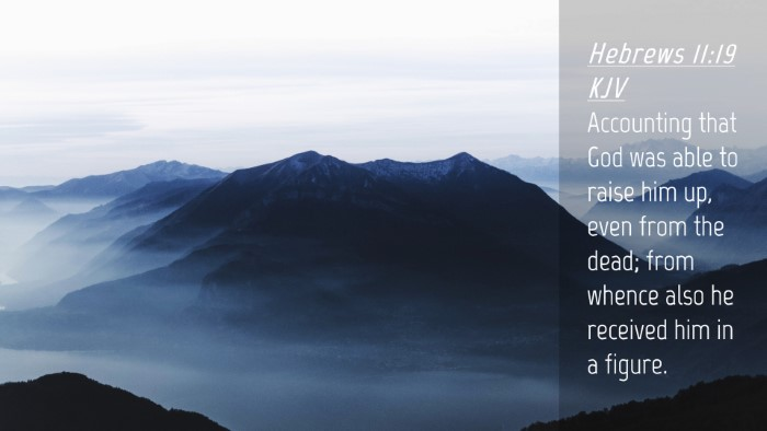Picture 04 - Hebrews 11:19 KJV Desktop Wallpaper - Accounting that God was able to raise him up, - Desktop Bible Verse Wallpaper