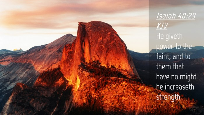 Picture 04 - Isaiah 40:29 KJV Desktop Wallpaper - He giveth power to the faint; and to them that - Desktop Bible Verse Wallpaper